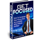 The Get Focused Multimedia Course is designed to empower you to develop focus, which will yield to incredible boosts of productivity and accomplishment.