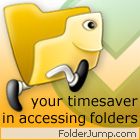FolderJump lets you get to the folder that you need in just two mouse clicks, whether you're strolling through Windows Explorer or are working with Open-Save dialog boxes.