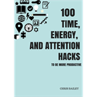 100 Time, Energy, and Attention Hacks to be More ProductiveDiscount