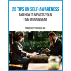25 Tips on Self-Awareness - And How it Impacts Your Time ManagementDiscount