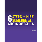 6 Steps to Hire Someone with Strong Soft SkillsDiscount