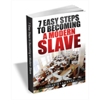 7 Easy Steps to Becoming a Modern SlaveDiscount