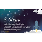 8 Steps to Initiating the Right Launch Sequence for your Referral ProgramDiscount