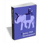 Better PHP Development ($4.99 Value FREE for a Limited Time) (Mac & PC) Discount