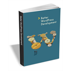 Better WordPress Development ($29 Value) FREE For a Limited Time (Mac & PC) Discount