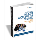 Build Your Own Wicked WordPress Themes (Valued at $30) FREE! (Mac & PC) Discount