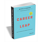 Career Leap: How to Reinvent and Liberate Your Career ($15.99 Value) FREE for a Limited TimeDiscount