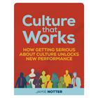 Culture that Works: How Getting Serious about Culture Unlocks New Performance (Mac & PC) Discount