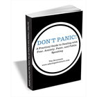 Don't Panic! A Practical Guide to Dealing with Fear, Anxiety, Panic, and Public SpeakingDiscount