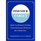 Find Your Target - How To Attract People That Actually Want to Buy From You (Mac & PC) Discount