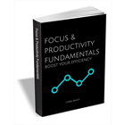 Focus & Productivity Fundamentals - Boost Your EfficiencyDiscount