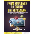 From Employee to Online Entrepreneur (Mac & PC) Discount