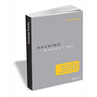 Hacking Marketing: Agile Practices to Make Marketing Smarter, Faster, and More Innovative (Book Excerpt) (Mac & PC) Discount