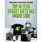 Holiday Buying Guide - Top 10 Tech Gadget Gifts All Under $100Discount