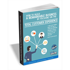 How to Build a Remarkable Business by Focusing on the Total Customer Experience (Mac & PC) Discount