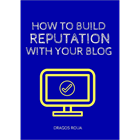 How To Build Reputation With Your Blog (Mac & PC) Discount