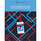 How to Market Your App on a Shoestring BudgetDiscount