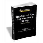 How To Start Your Own Business in 30 Days - First Timer's Guide (Mac & PC) Discount