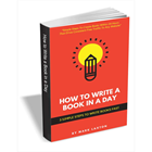 How to Write a Book in a Day - 3 Simple Steps to Write Books Fast (Mac & PC) Discount