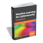 Machine Learning for Cybersecurity Cookbook ($31.99 Value) FREE for a Limited Time (Mac & PC) Discount