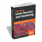 Mastering Linux Security and Hardening ($23 Value) FREE For a Limited TimeDiscount