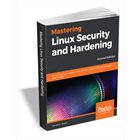 Mastering Linux Security and Hardening - Second Edition ($31.99 Value) FREE for a Limited Time (Mac & PC) Discount