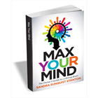Max Your Mind: The Owner's Guide for a Strong Brain (Over $11 Value) FREE!Discount