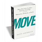 Move - How Decisive Leaders Execute Strategy Despite Obstacles, Setbacks, and Stalls ($15 Value) FREE For a Limited Time (PC) Discount
