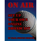 On Air: Set Up Your Own Online Broadcast (Mac & PC) Discount