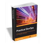 Practical DevOps ($23 Value) FREE For a Limited TimeDiscount