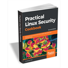Practical Linux Security Cookbook - Second Edition ($35.99 Value) FREE for a Limited TimeDiscount