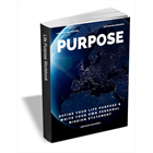 Purpose - Define Your Life Purpose & Write Your Own Personal Mission StatementDiscount