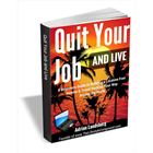 Quit Your Job and Live - a Beginners Guide to Building a Location Free Income & Travel Hacking Your Way Around the WorldDiscount