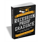 Recession Proof Graduate - How to Land the Job You Want by Doing Free Work (Mac & PC) Discount