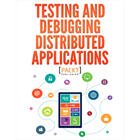 Testing and Debugging Distributed Applications (Mac & PC) Discount