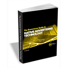 The Ecommerce Guide to Native Advertising Technology - Discover the Native Advertising Possibilities in Ecommerce (Mac & PC) Discount