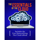 The Essentials of the Cloud - Includes the Free Demystifying The Cloud eBookDiscount