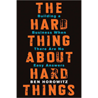 The Hard Thing About Hard Things: Building a Business When There Are No Easy Answers (Book Excerpt)Discount