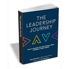 The Leadership Journey - How to Master the Four Critical Areas of Being a Great Leader ($15 Value) FREE For a Limited TimeDiscount