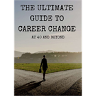 The Ultimate Guide to Career Change at 40 and BeyondDiscount