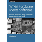 When Hardware Meets Software: How the Internet of Things Transforms Design and Manufacturing (Mac & PC) Discount