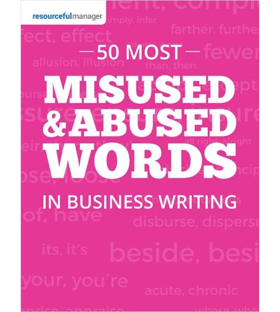 50 Most Misused & Abused Words in Business Writing Screenshot