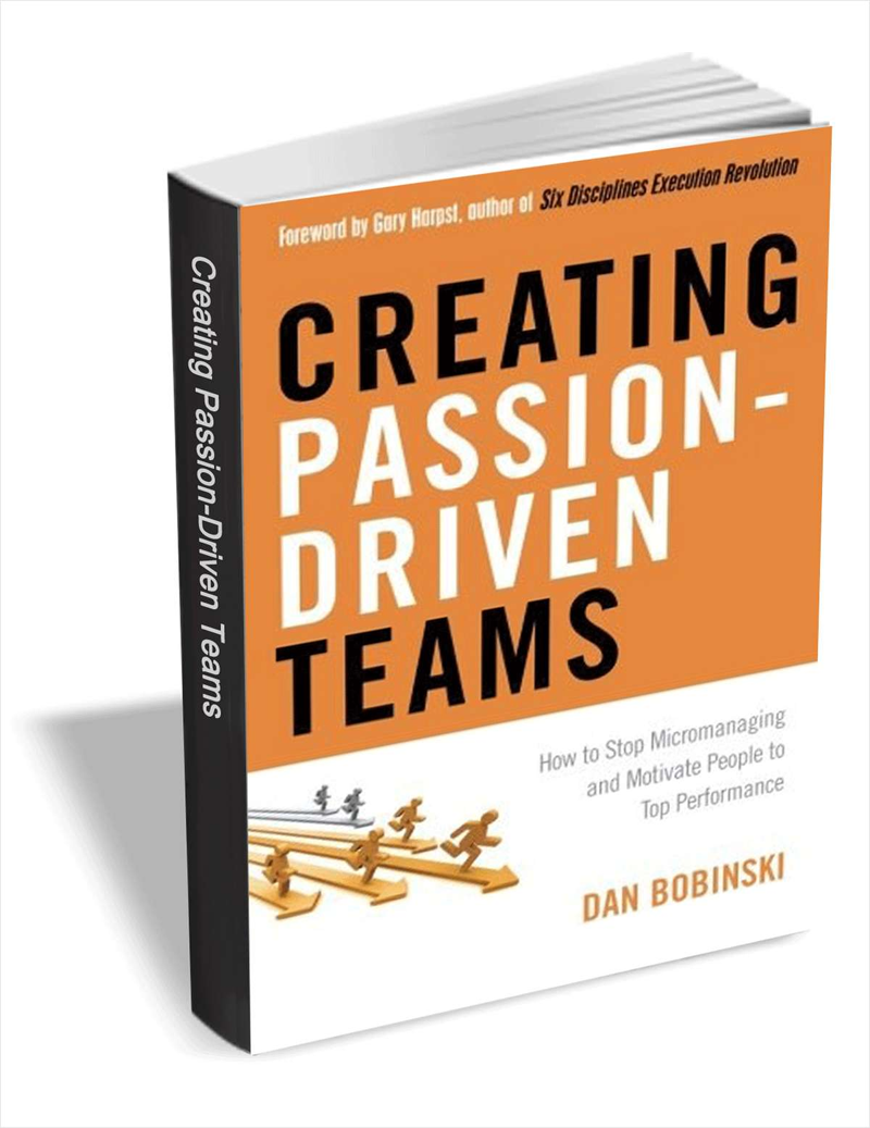 Creating Passion-Driven Teams ($9.25 Value) FREE For a Limited Time Screenshot