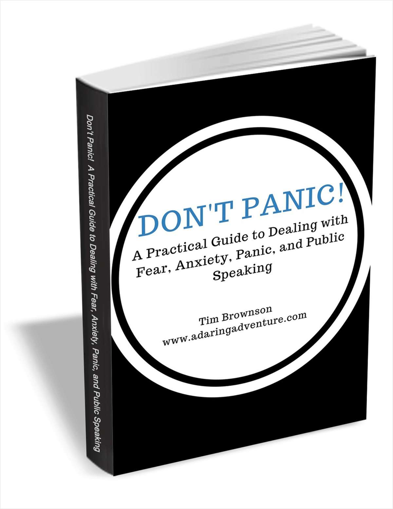 Don't Panic! A Practical Guide to Dealing with Fear, Anxiety, Panic, and Public Speaking Screenshot
