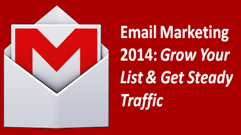 Email Marketing 2014: Grow your list & get steady traffic Screenshot