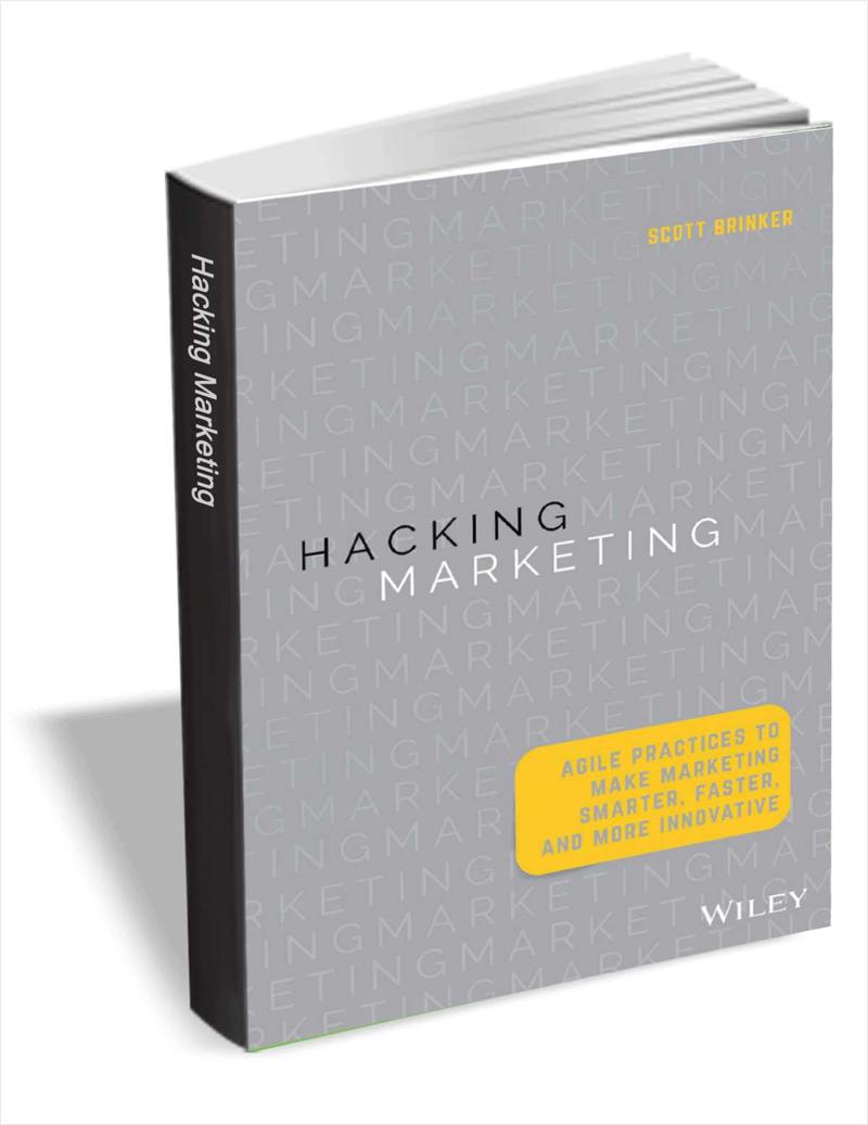 Hacking Marketing: Agile Practices to Make Marketing Smarter, Faster, and More Innovative (Book Excerpt) Screenshot