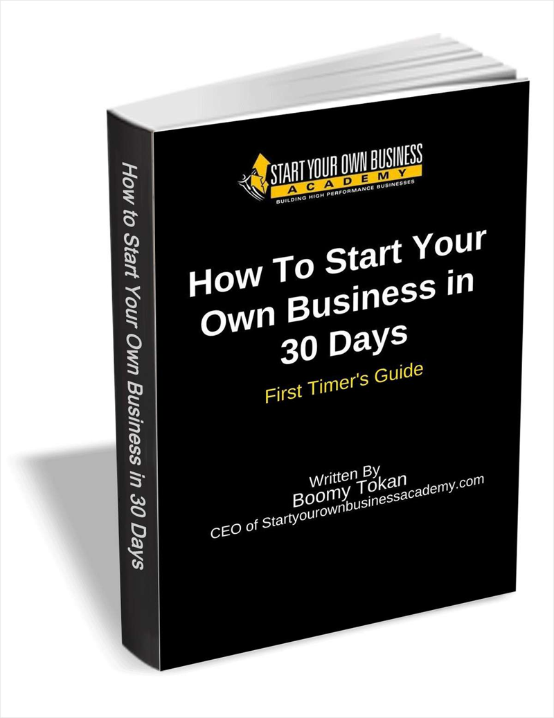 How To Start Your Own Business in 30 Days - First Timer