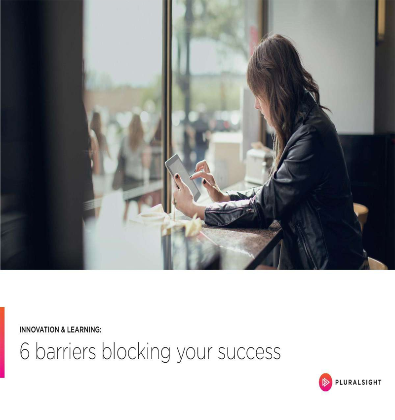 Innovation & Learning: 6 Barriers Blocking Your Success (White Paper) Screenshot
