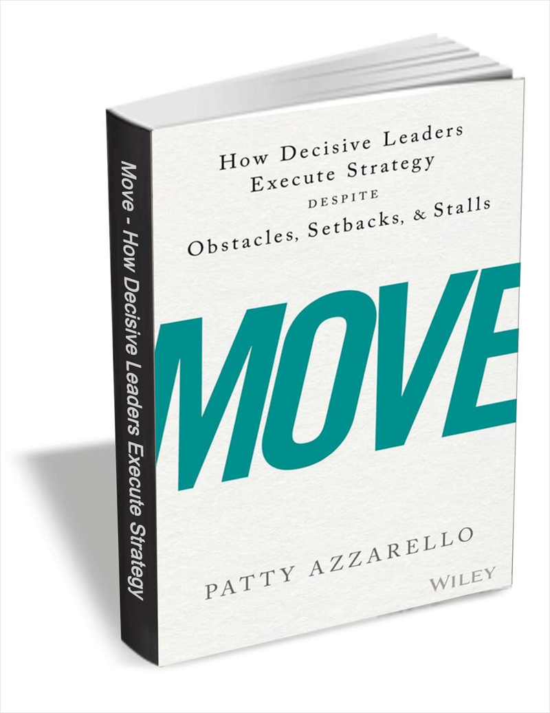 Move - How Decisive Leaders Execute Strategy Despite Obstacles, Setbacks, and Stalls ($15 Value) FREE For a Limited Time Screenshot