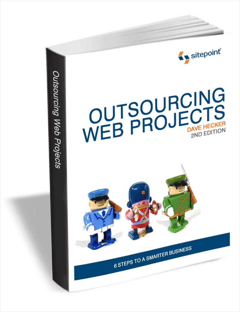 Outsourcing Web Projects: 6 Steps to a Smarter Business (Valued at $30) Screenshot